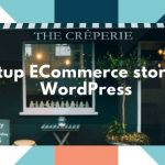 How to setup Ecommerce store in Wordpress