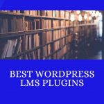 6 Best WordPress LMS Plugins