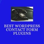 5 Best Contact Form Plugins for WordPress