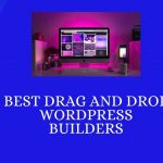 7 Best Drag and Drop WordPress Page Builders in 2020