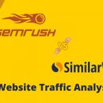 Website Traffic Analysis with SEMrush Traffic Analytics vs SimilarWeb: Find Out Who the Winner is?