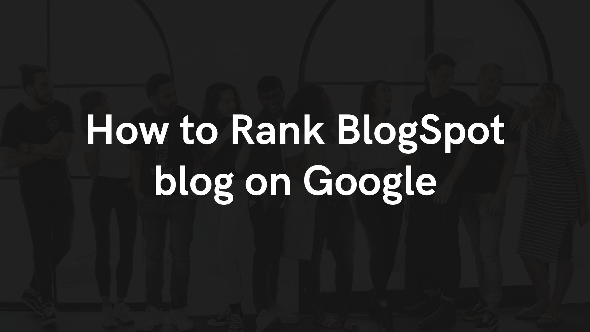 How to Rank Blogspot blog on Google