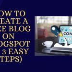 How To Create A Free Blog On Blogspot (In 3 Easy Steps)